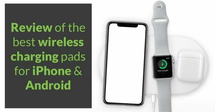 Review of the best wireless chargers for iPhone & Android