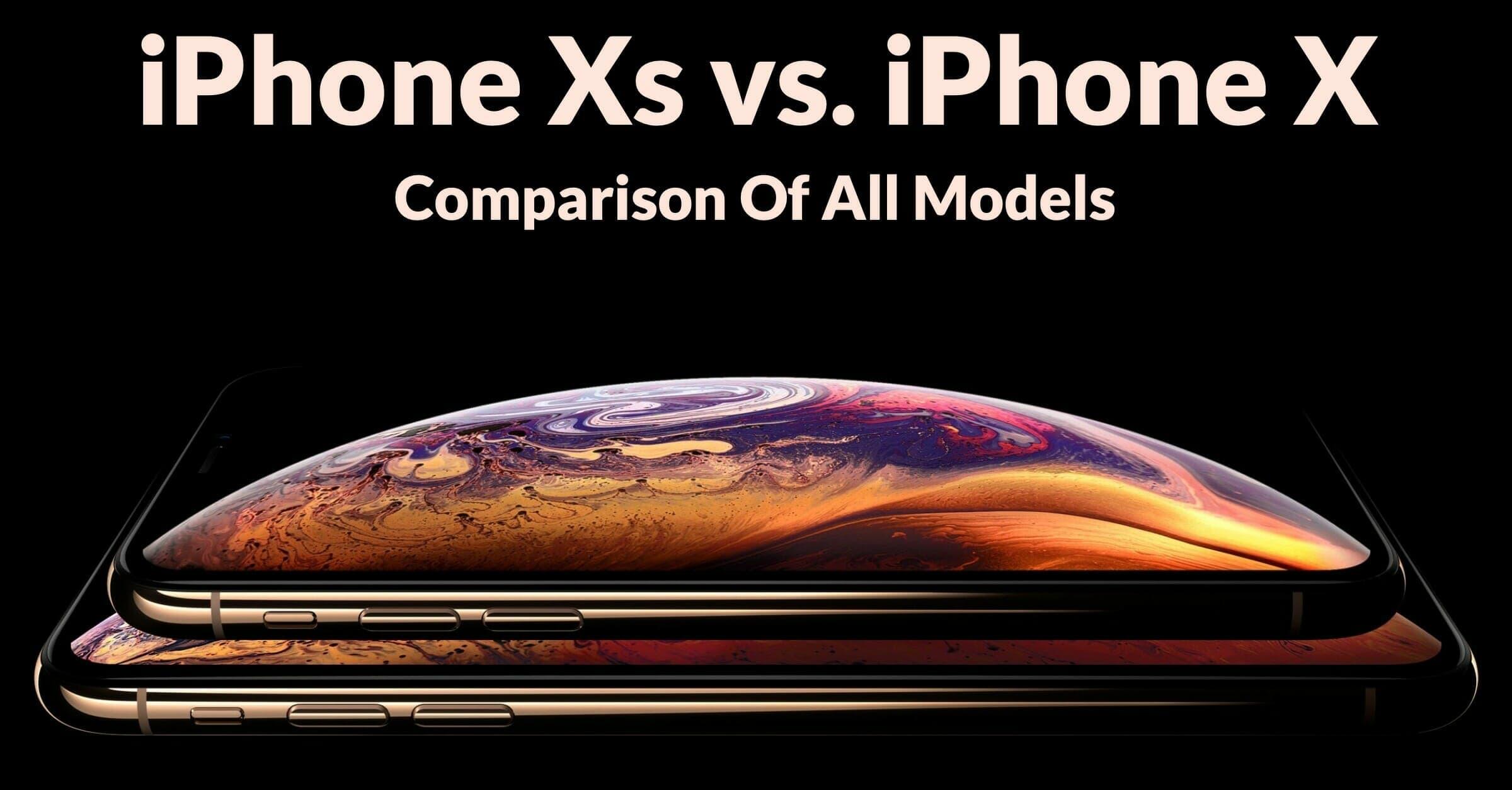 iPhone Xs vs. iPhone X