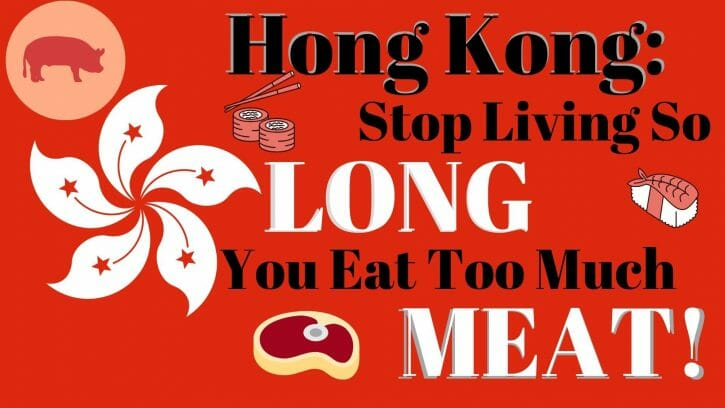 Hong Kong Stop Living So Long - You Eat Too Much Meat